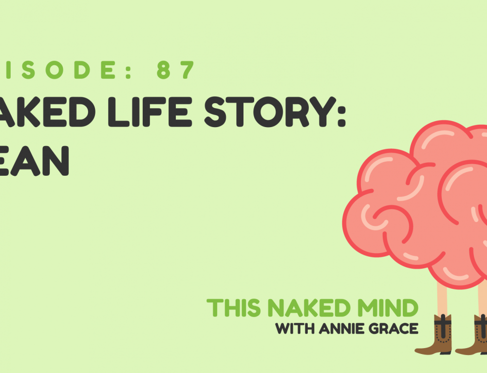 EP 87: Naked Life Story: Dean