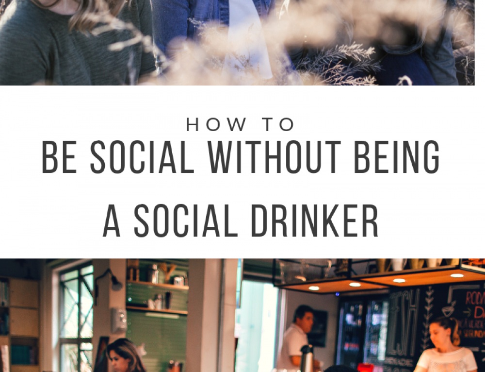 How To Be Social Without Being A Social Drinker