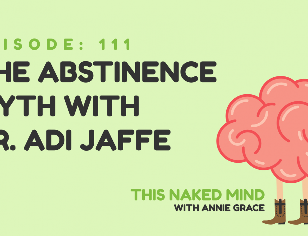 EP 111:  The Abstinence Myth with Dr. Adi Jaffe
