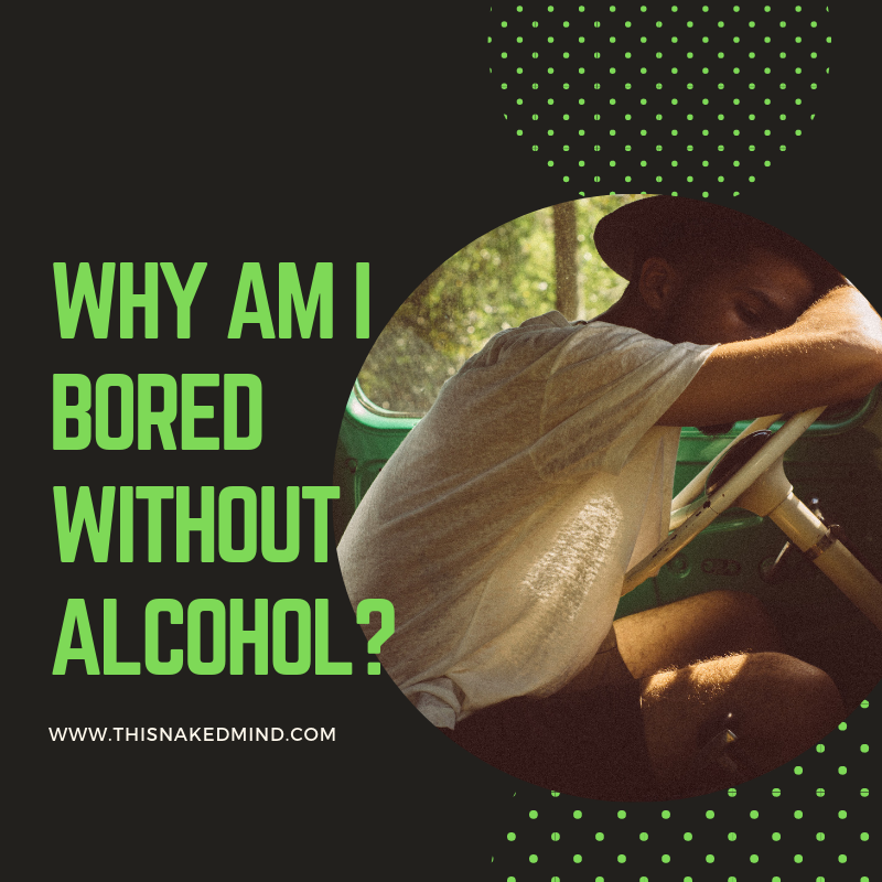 bored without alcohol