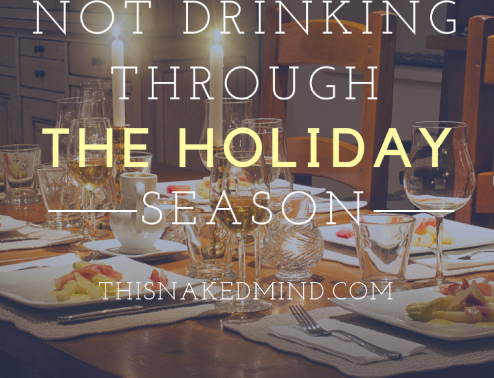 Not Drinking Through The Holiday Season