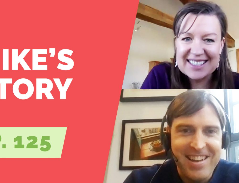 EP 125:  Naked Life Story:  Mike