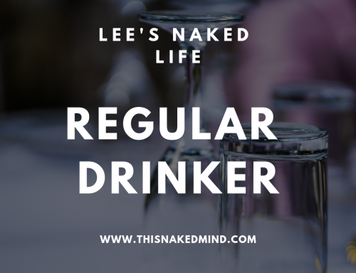 Regular Drinker- Lee's Naked Life