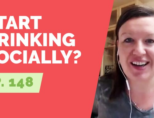 EP  148:  Reader Question – Should I start drinking socially?