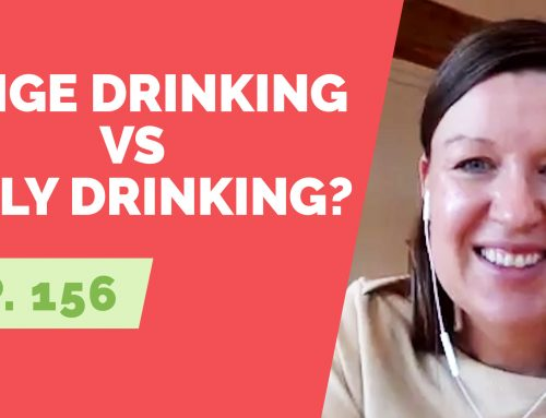 EP 156:  Reader Question – What is the difference in binge drinking vs. daily drinking?