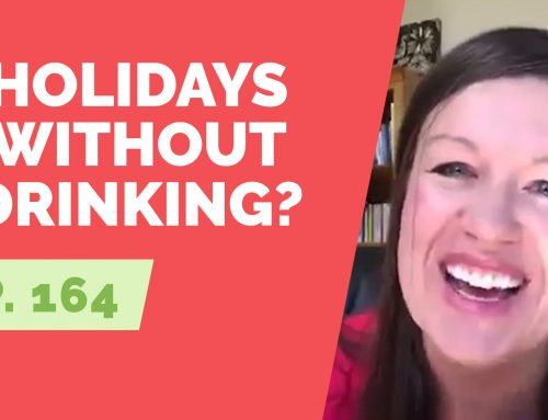 EP 164:  Reader Question – Are vacations and holidays more fun without drinking?