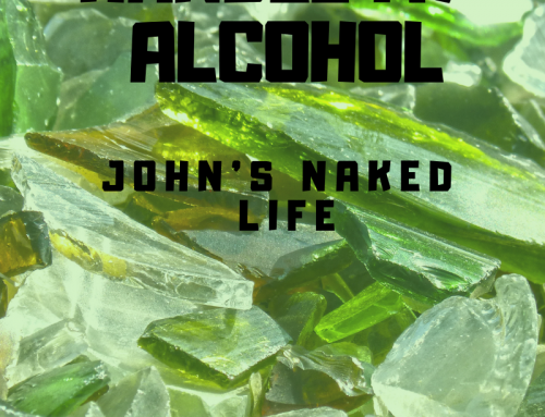 Can't Handle My Alcohol – John's Naked Life