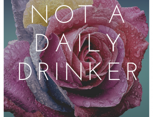 Not A Daily Drinker – CMM's Naked Life
