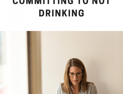 Committing To Not Drinking – Kat's Naked Life