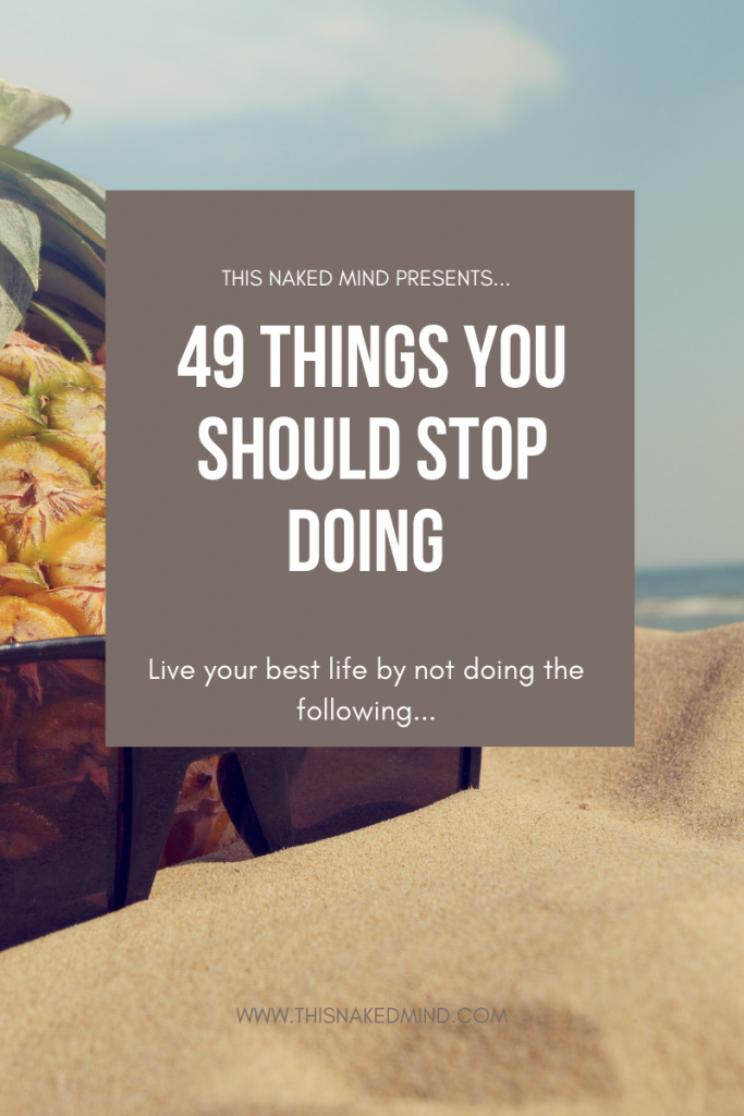 things you should stop doing