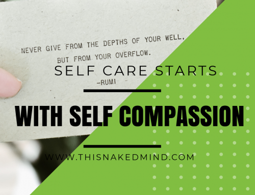 Self-Care Starts With Self-Compassion