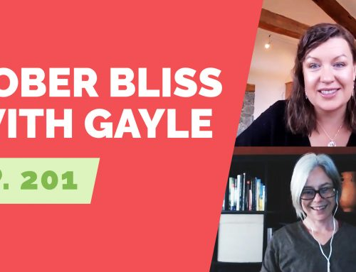 EP 201: Sober Bliss with Gayle