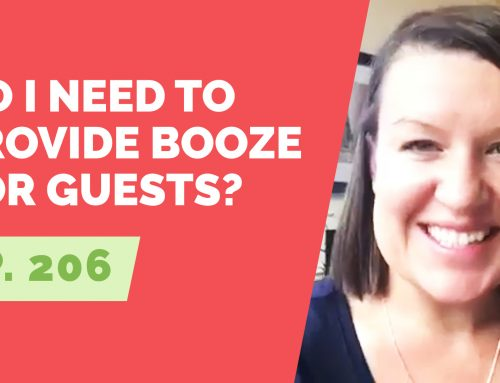 EP 206: Reader Question – I'm entertaining and alcohol free. Do I need to provide booze for guests?