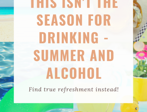 This Isn't The Season For Drinking – Summer and Alcohol