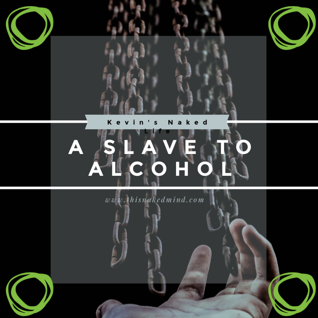 slave to alcohol