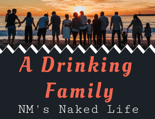 A Drinking Family – NM's Naked Life