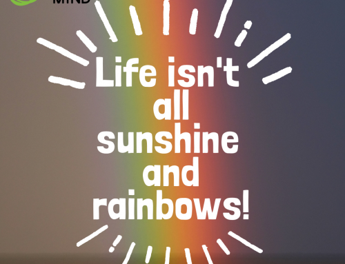 Life Isn't Always Sunshine And Rainbows