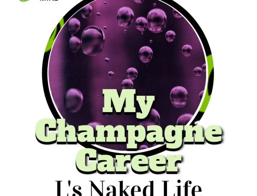 My Champagne Career – L's Naked Life