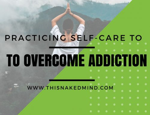 Practicing Self-Care To Overcome Addiction