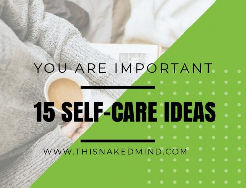 You Are Important – 15 Self-Care Ideas