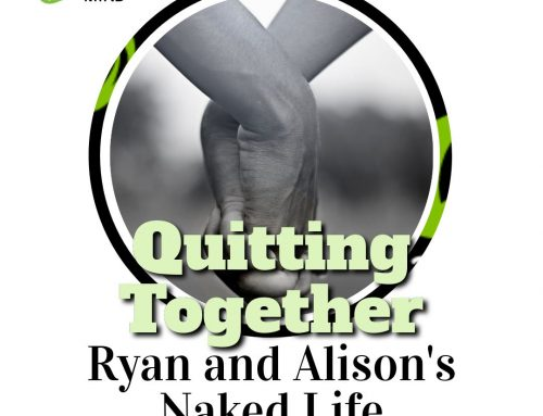 Quitting Together – Ryan and Alison's Naked Life