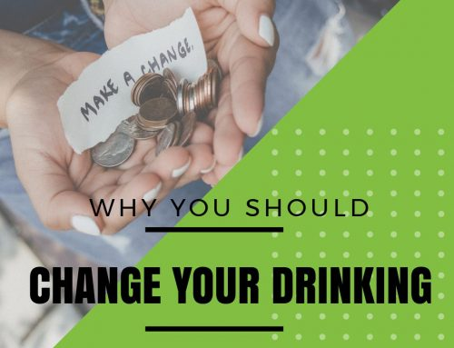 Why You Should Change Your Drinking