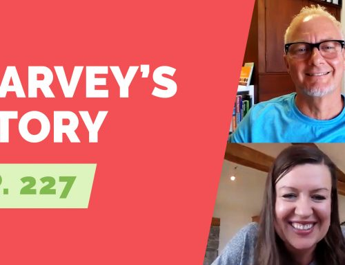 EP 227: Naked Life Story – Harvey