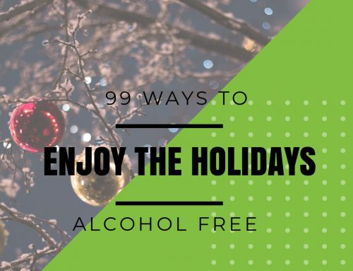 99 Ways To Enjoy The Holidays Alcohol Free