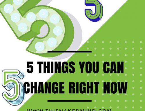 5 Things You Can Change Right Now