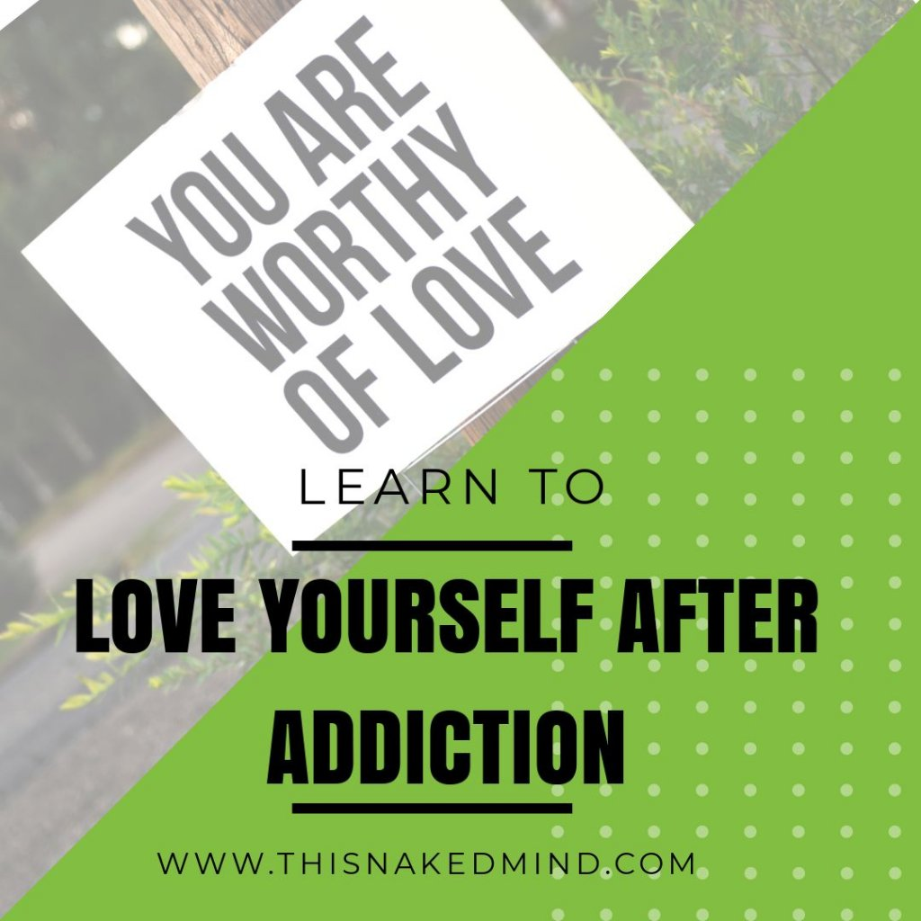 LOVE YOURSELF AFTER ADDICTION