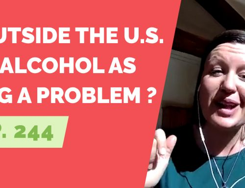 EP 244: Reader Question – Do other countries have as much of a problem with alcohol as we do in the U.S.?