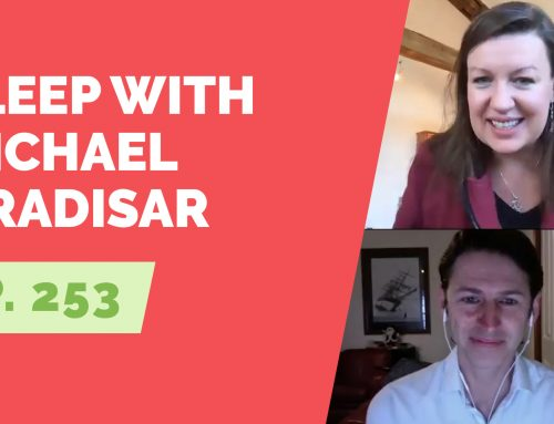 EP 253: Sleep with Michael Gradisar