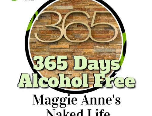 365 Days Alcohol Free – Maggie Anne's Naked Life