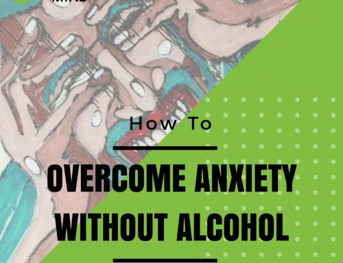 How To Overcome Anxiety Without Alcohol
