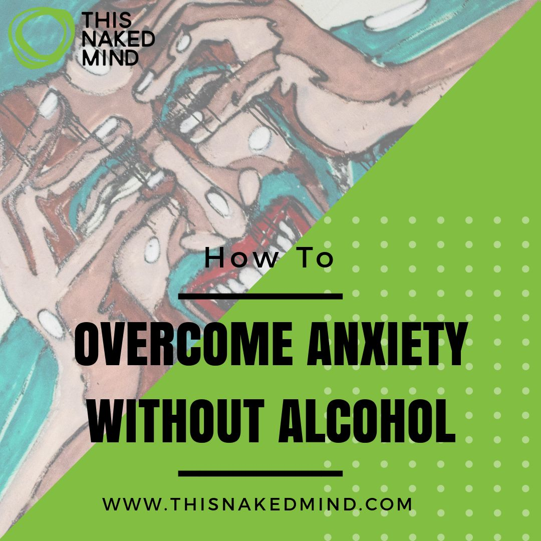 overcome anxiety without alcohol