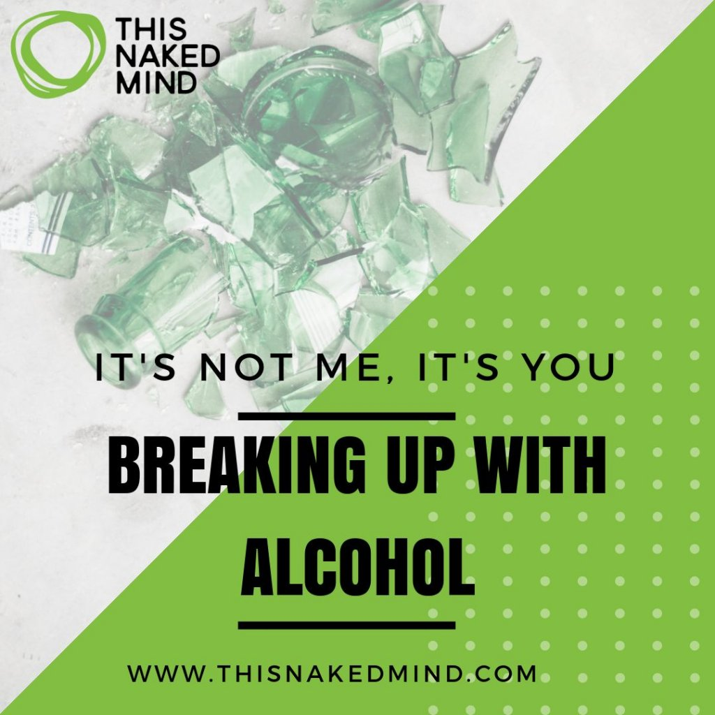 breaking up with alcohol