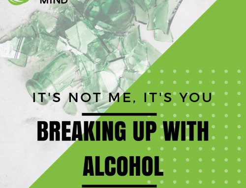 It's Not Me, It's You – Breaking Up With Alcohol