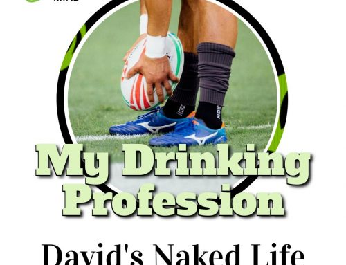My Drinking Profession – David's Naked Life