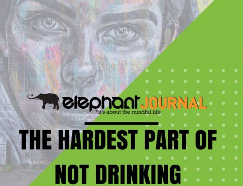 The Hardest Part of Not Drinking – The Elephant Journal