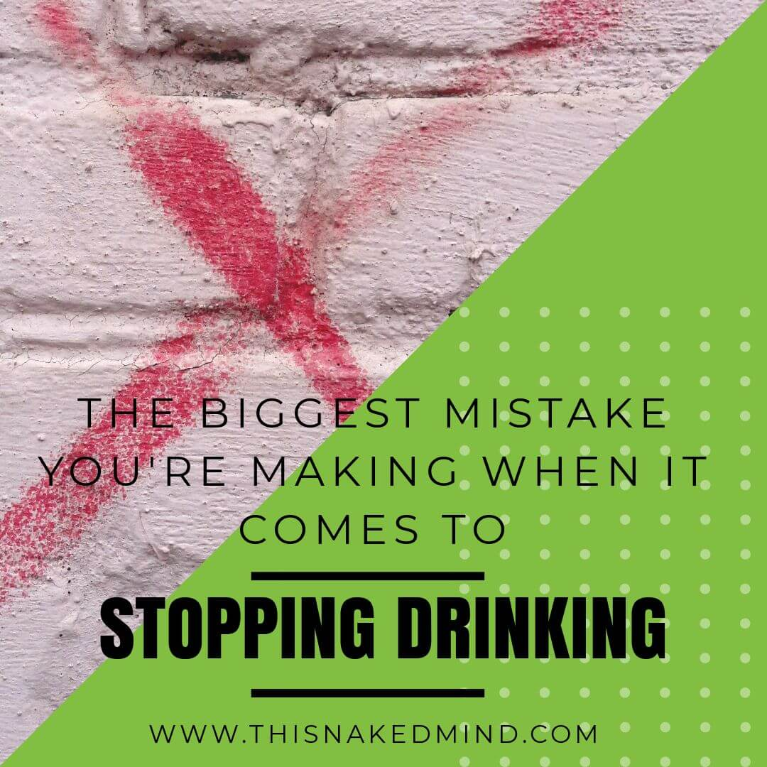 mistake stopping drinking