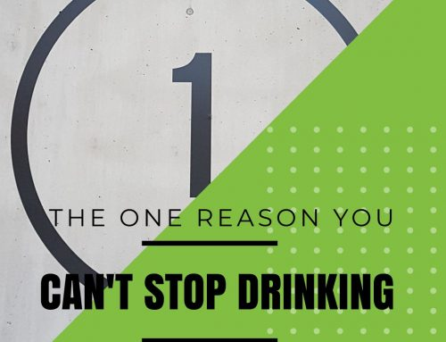 The One Reason You Can't Stop Drinking