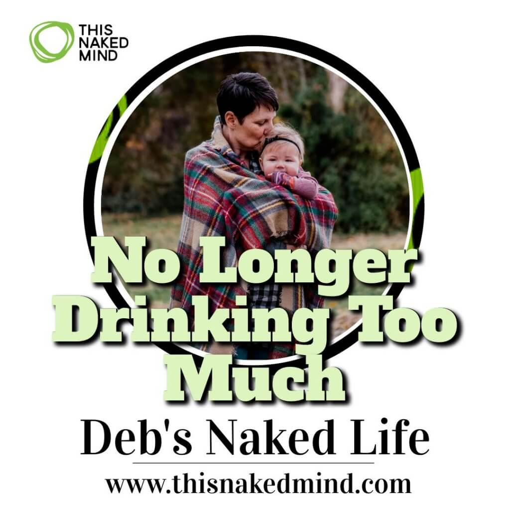 no longer drinking too much