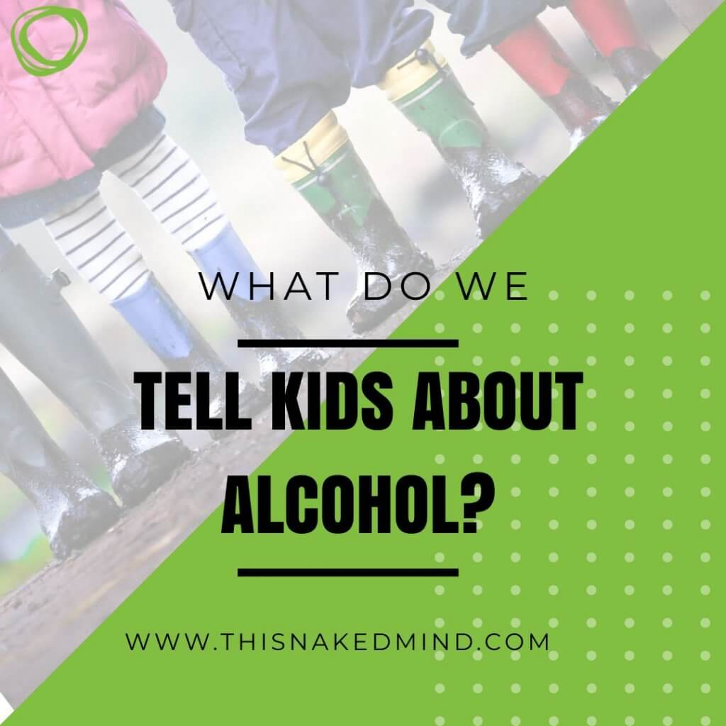TELL KIDS ABOUT ALCOHOL