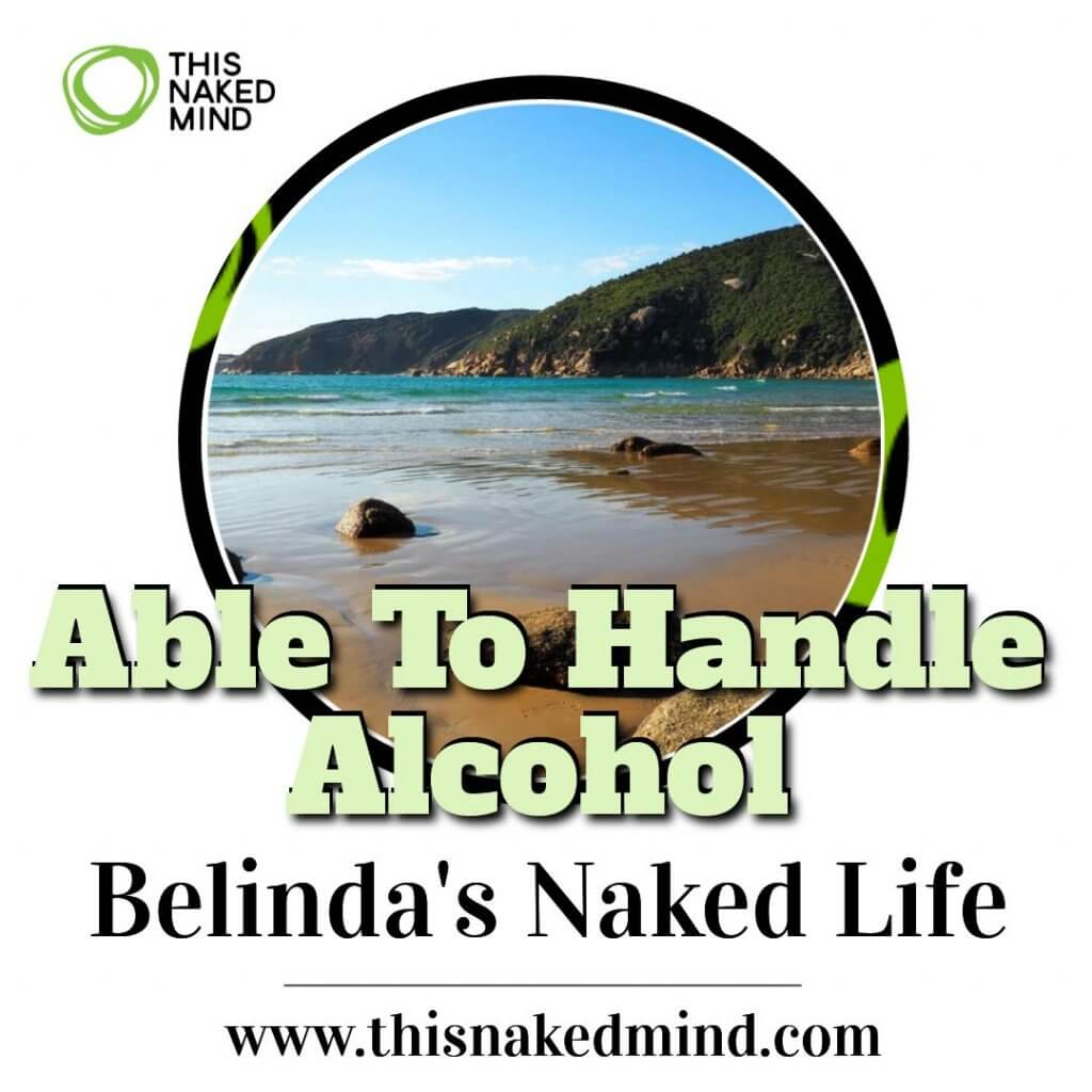 able to handle alcohol