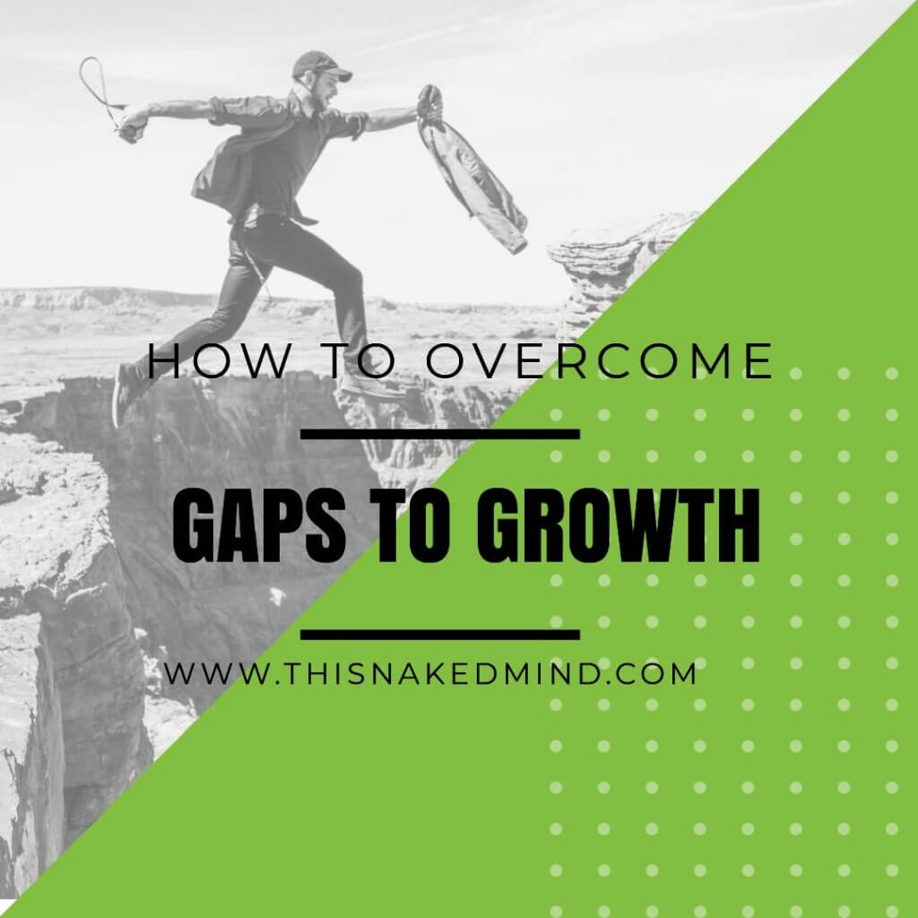 GAPS TO GROWTH