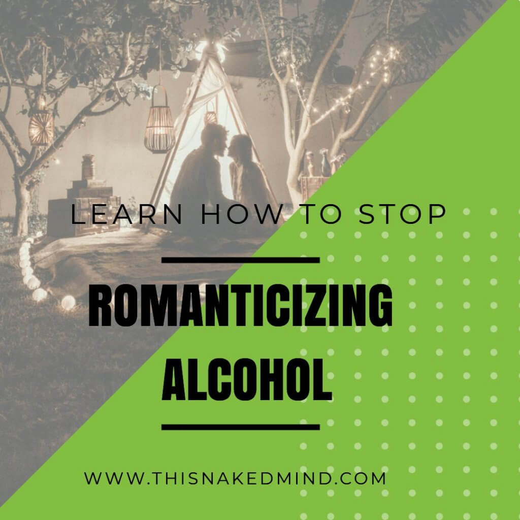 STOP ROMANTICIZING ALCOHOL