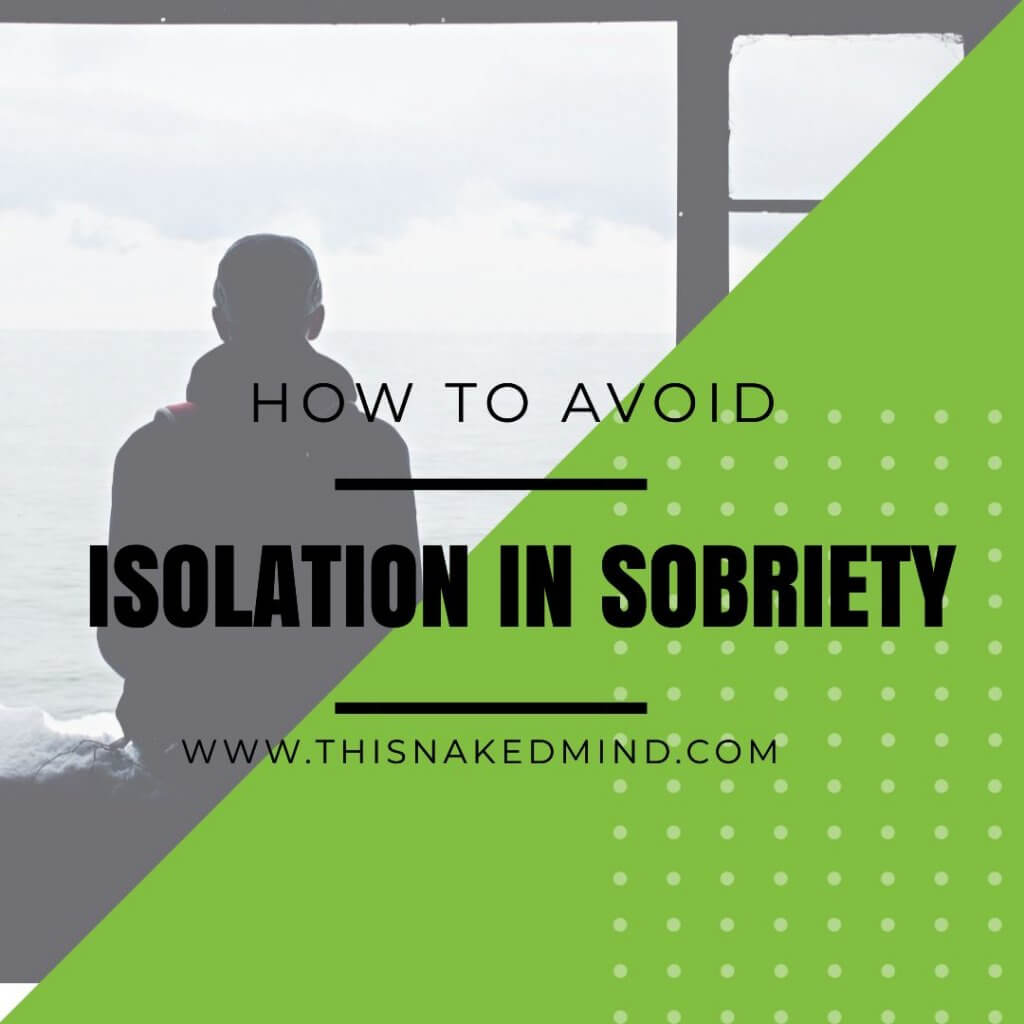 isolation in sobriety